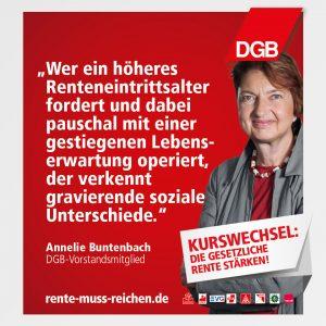"""""""Wer ein höheres Renteneintrittsalter fordert und dabei pauschal mit einer gestiegenen Lebenserwartung operiert, der verkennt gravierende soziale Unterschiede."""", sagt DGB-Vorstandsmitglied Annelie Buntenbach."""