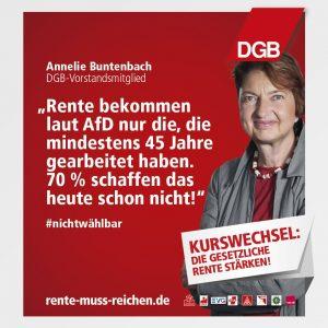 """Portrait von DGB-Vorstand Annelie Buntenbach, daneben das Zitat: """"Rente bekommen laut AfD nur die, die mindestens 45 jahre gearbeitet haben. 70% schaffen das heute schon nicht!""""; Hashtag #nichtwählbar"""