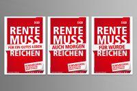 Drei Plakate: Rente muss für ein gutes Leben reichen, Rente muss auch morgen reichen, Rente muss für Würde reichen